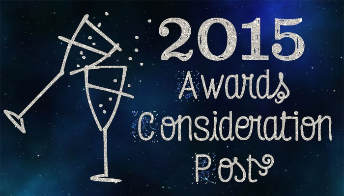 The 2015 Awards Consideration Post