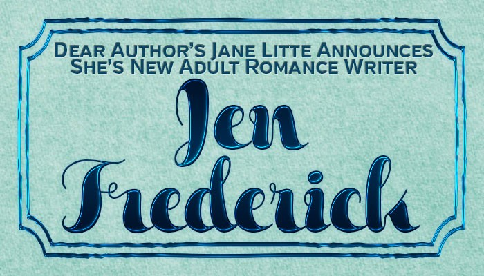 Dear Author: Jane Litte Reveals She's NA Author Jen Frederick